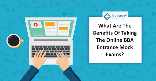 What Are The Benefits Of Taking The Online BBA Entrance Mock Exams?