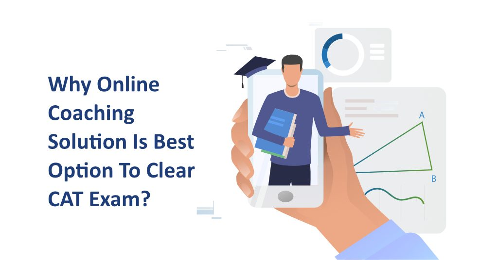 Why is the Online Coaching Solution the Best Option to Clear CAT Exam?