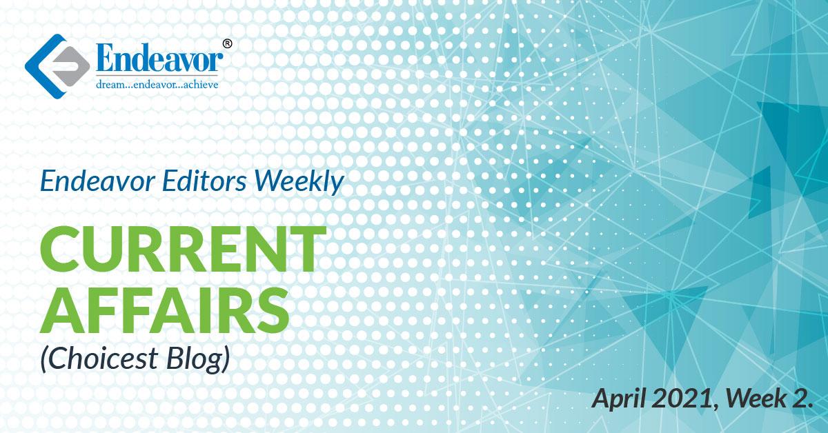 Current Affairs Choicest Blog: April 2021, Week 2