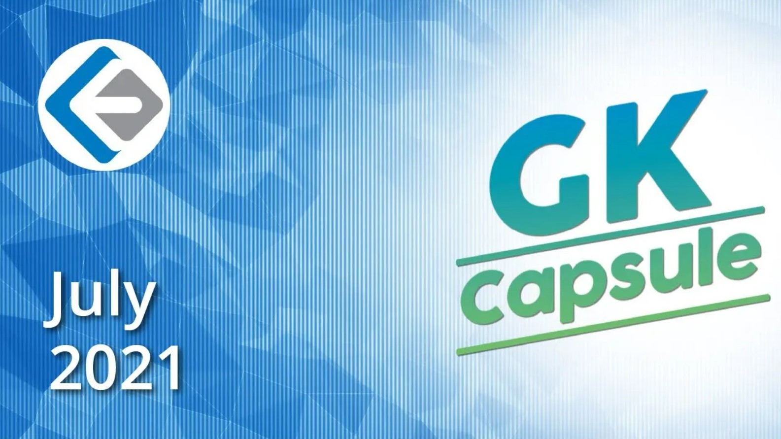 GK capsule-monthly current affairs-July 2021