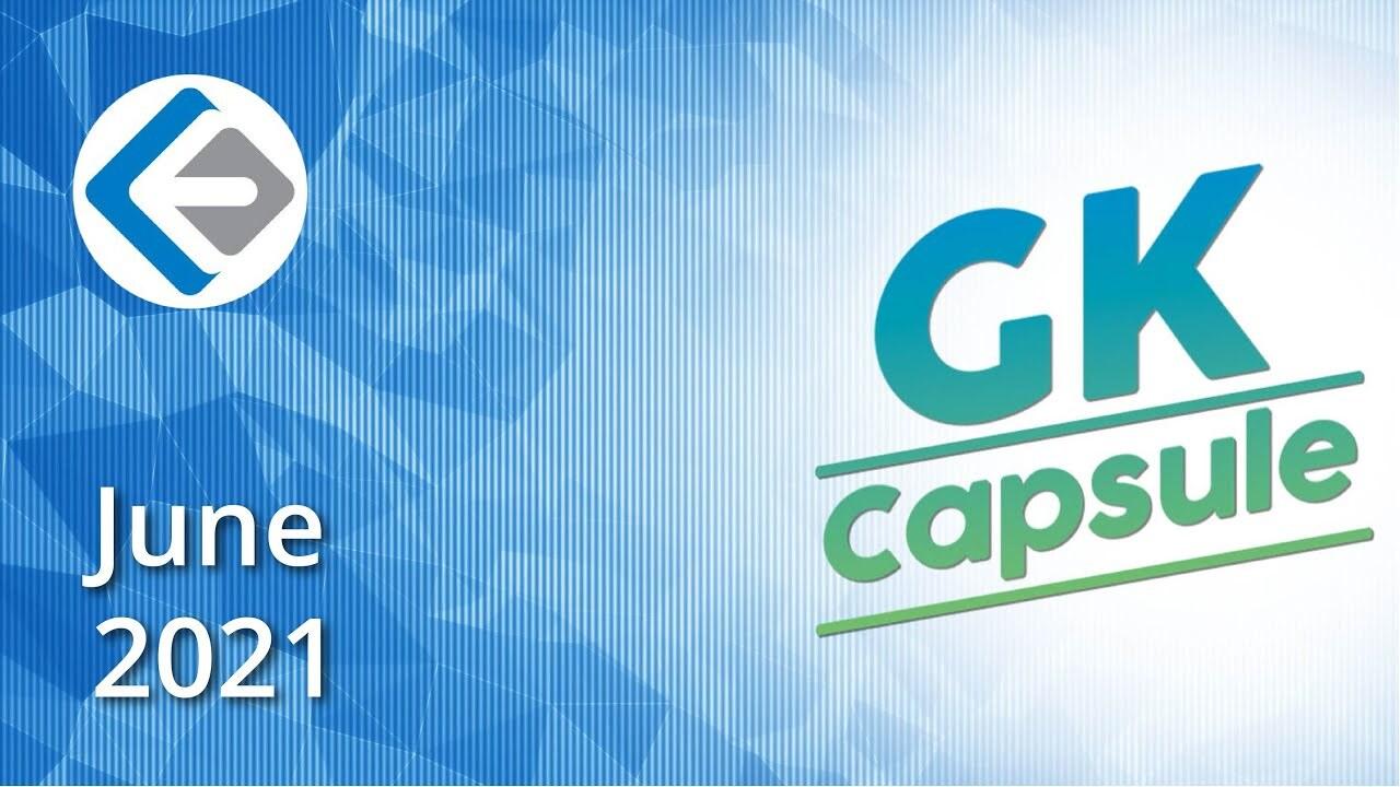 GK capsule-monthly current affairs-June 2021